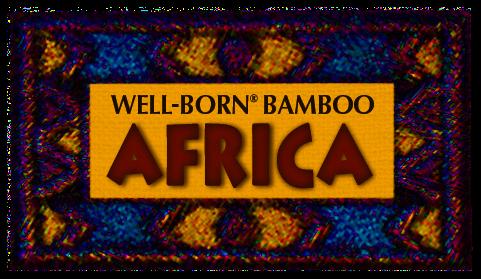 Well Born Bamboo Africa
